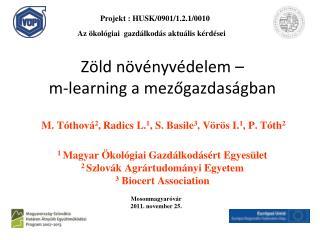 Z ld n v nyv delem    m-learning a mezogazdas gban     M. T thov 2, Radics L.1, S. Basile3, V r s I.1, P. T th2   1 Magy