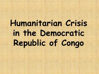 Humanitarian Crisis in the Democratic Republic of Congo