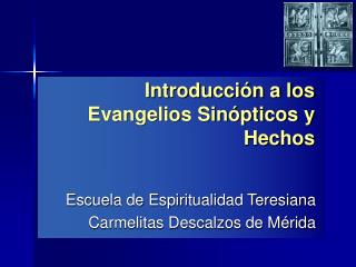 Introducci n a los Evangelios Sin pticos y Hechos