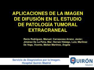 Servicio de Diagn stico por la Imagen. Hospital Quir n Madrid