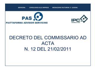 DECRETO DEL COMMISSARIO AD ACTA N. 12 DEL 21