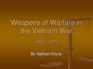 Weapons of Warfare in the Vietnam War