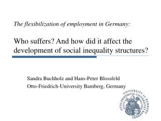 The flexibilization of employment in Germany:  Who suffers And how did it affect the development of social inequality st
