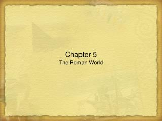 Chapter 5 The Roman World
