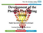 Development of the Phoenix Fire Setting Group