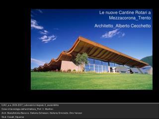 Le nuove Cantine Rotari a Mezzacorona_Trento Architetto_Alberto Cecchetto