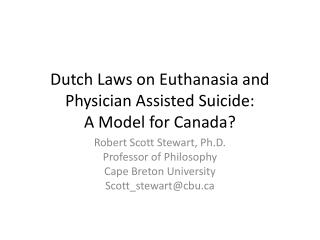 Dutch Laws on Euthanasia and Physician Assisted Suicide: A Model for Canada