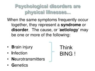 Psychological disorders are physical illnesses...