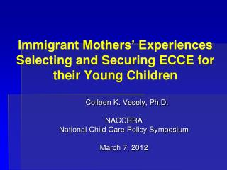 Immigrant Mothers  Experiences Selecting and Securing ECCE for their Young Children