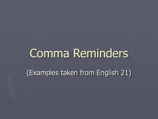 Comma Reminders