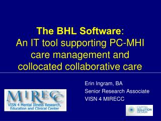 The BHL Software:   An IT tool supporting PC-MHI care management and collocated collaborative care