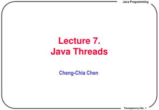 Lecture 7.  Java Threads