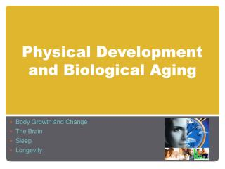 Physical Development and Biological Aging