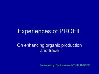Experiences of PROFIL