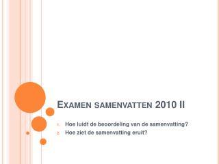 Examen samenvatten 2010 II