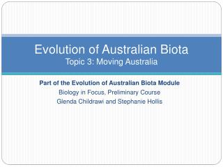 Evolution of Australian Biota Topic 3: Moving Australia