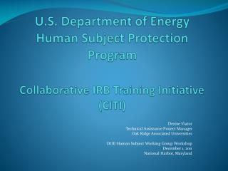 U.S. Department of Energy Human Subject Protection Program  Collaborative IRB Training Initiative CITI