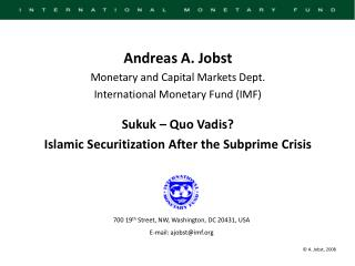 Andreas A. Jobst Monetary and Capital Markets Dept. International Monetary Fund IMF  Sukuk   Quo Vadis Islamic Securitiz