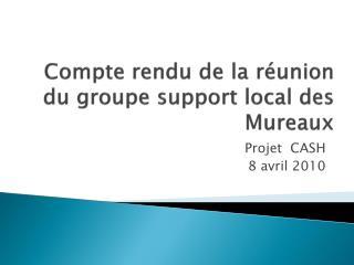 Compte rendu de la r union du groupe support local des Mureaux