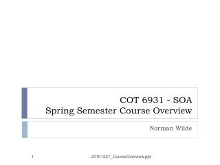 COT 6931 - SOA Spring Semester Course Overview