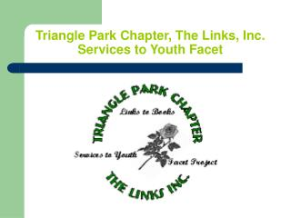Triangle Park Chapter, The Links, Inc. Services to Youth Facet