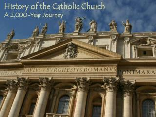 History of the Catholic Church A 2,000-Year Journey
