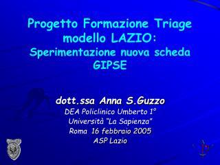 Progetto Formazione Triage modello LAZIO: Sperimentazione nuova scheda GIPSE