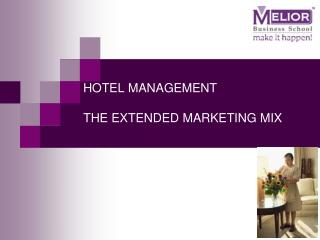 HOTEL MANAGEMENT  THE EXTENDED MARKETING MIX