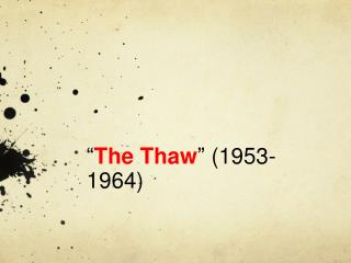 The Thaw  1953-1964