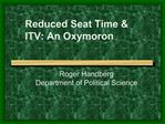 Reduced Seat Time  ITV: An Oxymoron