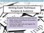 Writing Exam Technique: Purpose  Audience