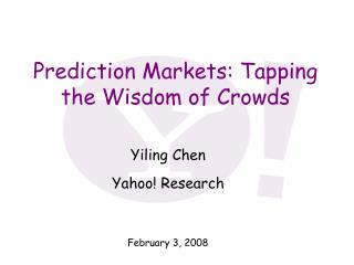 Prediction Markets: Tapping the Wisdom of Crowds