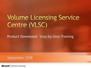 Volume Licensing Service Centre VLSC