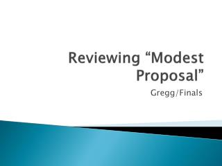 Reviewing  Modest Proposal