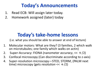 Today s take-home lessons i.e. what you should be able to answer at end of lecture