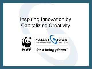 Inspiring Innovation by Capitalizing Creativity