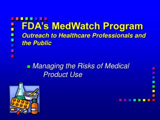 FDA s MedWatch Program Outreach to Healthcare Professionals and the Public