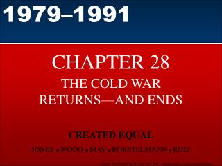 THE COLD WAR RETURNS AND ENDS