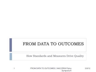 FROM DATA TO OUTCOMES