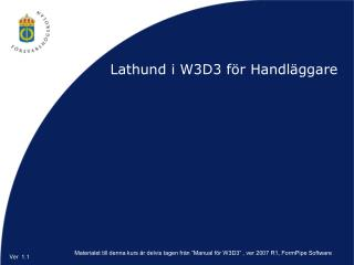 Lathund i W3D3 f r Handl ggare