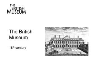 The British Museum   18th century