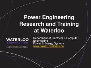 Power Engineering Research and Training at Waterloo