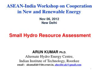 ASEAN-India Workshop on Cooperation in New and Renewable Energy  Nov 06, 2012 New Delhi    Small Hydro Resource Assessme