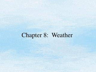 Chapter 8:  Weather