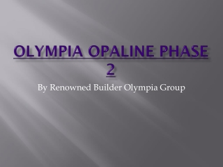 Olympia Opaline Phase 2 by Famous Olympia group