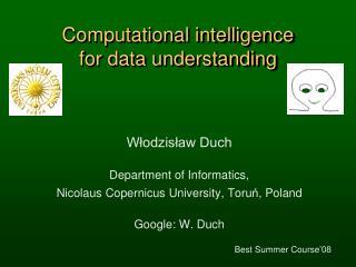 Computational intelligence  for data understanding