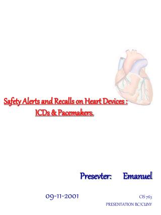 Safety Alerts and Recalls on Heart Devices :         ICDs  Pacemakers.