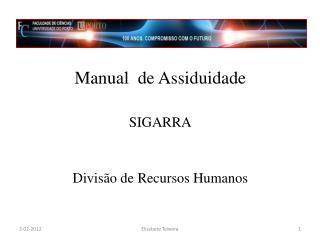 Manual  de Assiduidade   SIGARRA   Divis o de Recursos Humanos