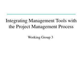 Integrating Management Tools with the Project Management Process