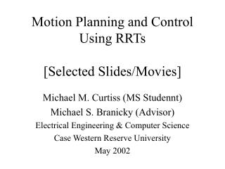 Motion Planning and Control Using RRTs  [Selected Slides